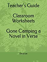 Teacher's Guide Classroom Worksheets Gone Camping a Novel in Verse