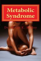 Metabolic Syndrome: It's Causes and Cures