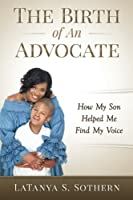 The Birth of an Advocate: How My Son Helped Me Find My Voice