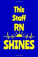 This Staff RN Shines: Journal: Appreciation Gift for a Favorite Nurse