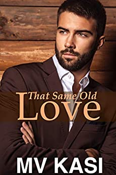That Same Old Love: An Opposites-Attract Romance by [Kasi, M.V.]