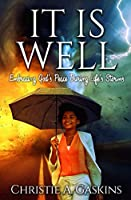 IT IS WELL: Embracing God's Peace During Life's Storms