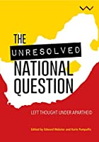 Unresolved National Question in South Africa: Left Thought Under Apartheid and Beyond