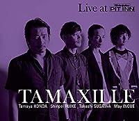 TAMAXILLE(タマザイル)
