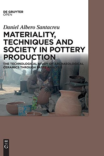 Download Materiality, Techniques and Society in Pottery Production: The Technological Study of Archaeological Ceramics Through Paste Analysis 3110410192