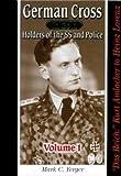 親衛隊のドイツ黄金十字章受拝者 Vol.1-German Cross in Gold, Holders of the SS and Police, Volume 1 - Das Reich: Kurth Amlacher to Heinz Lorenz