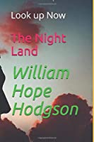The Night Land: Look up Now