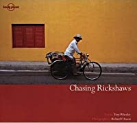 Lonely Planet Chasing Rickshaws (Lonely Planet Pictorial)