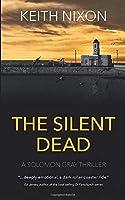 The Silent Dead: A Gripping Crime Thriller (Solomon Gray)