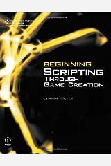 Beginning Scripting Through Game Creation ペーパーバック