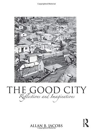 Download The Good City: Reflections and Imaginations 0415593530