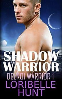 Shadow Warrior (Delroi Warrior Book 1) by [Hunt, Loribelle]
