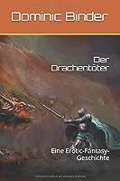 Der Drachentoeter: Eine Erotic-Fantasy-Geschichte