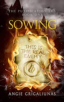 Sowing (The Purification Era Book 1) by [Grigaliunas, Angie]