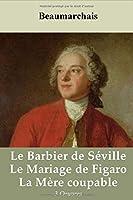 Le Barbier de Séville - Le Mariage de Figaro - La Mère coupable