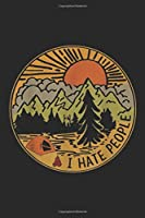 I Hate People: Love Camping I Hate People Funny Camping Journal/Notebook Blank Lined Ruled 6x9 100 Pages
