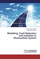 Modeling, Fault Detection and Isolation in Photovoltaic System