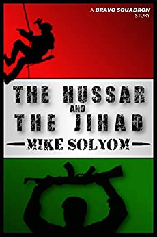 The Hussar and the Jihad by [Solyom, Mike]