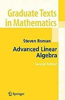 Advanced Linear Algebra (Graduate Texts in Mathematics)