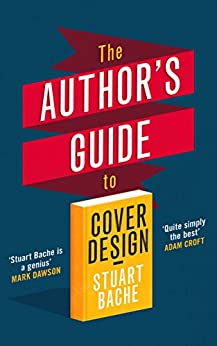 The Author's Guide to Cover Design by [Bache, Stuart]