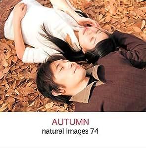 natural images Vol.74 AUTUMN