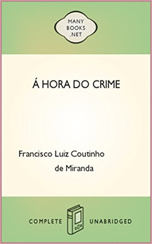 Á hora do crime phantasia dramatica em 1 acto a proposito do assassinato do General Prim [Oxford World's Classics Collection] (Annotated) (Spanish Edition)