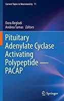Pituitary Adenylate Cyclase Activating Polypeptide ― PACAP (Current Topics in Neurotoxicity)