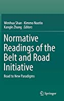 Normative Readings of the Belt and Road Initiative: Road to New Paradigms