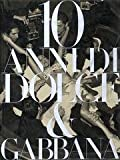 DOLCE&GABBANA Dolce & Gabbana. Dieci anni