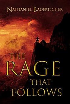 [Badertscher, Nathaniel]のThe Rage That Follows (The Gentle Battle Book 1) (English Edition)