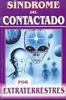 Sindrome del contactado por extraterrestres/ Contacted Syndrome by extraterrestrials