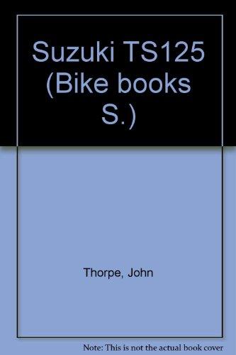 Suzuki TS125 (Bike books)