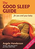The Good Sleep Guide for You and Your Baby (Holistic Parenting and Child Health)