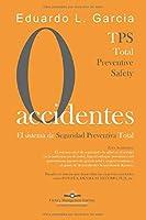 CERO ACCIDENTES: El Sistema de Seguridad Preventiva Total: Cero accidentes y Cero paradas en la producción por accidentes (Factory Management)