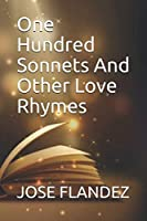 One Hundred Sonnets And Other Love Rhymes