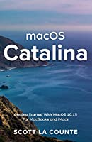 MacOS Catalina: Getting Started with MacOS 10.15 for MacBooks and iMacs