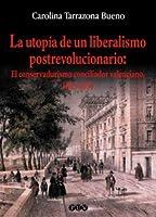 La utopía de un liberalismo postrevolucionario : el conservadurismo conciliador valenciano, 1843-1854