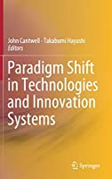 Paradigm Shift in Technologies and Innovation Systems