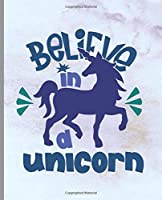 Believe In A Unicorn: Unicorn Notebook, Unicorn Lined Writing Journal, Notebook for Journaling, Unicorn Notebook Cover, Unicorn Design on Pages, Gift for Girls and Teens (Unicorn Inspired)