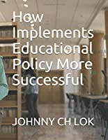 How Implements Educational Policy More Successful