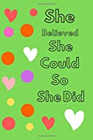 She Believed She Could So She Did: Colours Notebook (Composition Book Journal) GREEN (Hidden Beauty)
