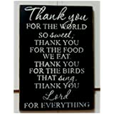 Thank You for The World so Sweet Thank You for The Food we eat. Wood Sign
