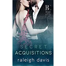 Secret Acquisitions: A billionaire second chance romance (Bad Boy Capital Book 1)