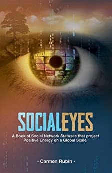 SOCIAL EYES: a book of social network statuses that project positive energy on a global scale (Nugget Series) by [rubin, carmen]