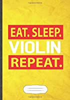 Eat Sleep Violin Repeat: Music Blank Lined Notebook/ Journal, Writer Practical Record. Dad Mom Anniversay Gift. Thoughts Creative Writing Logbook. Fashionable Vintage Look 110 Pages B5