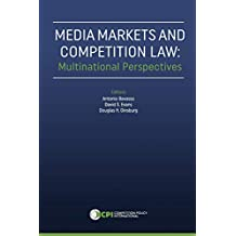 Media Markets and Competition Law: Multinational Perspectives