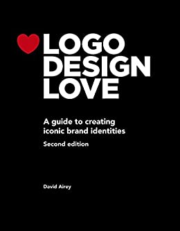 [Airey, David]のLogo Design Love: A guide to creating iconic brand identities (Voices That Matter) (English Edition)