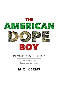 The American Dope Boy: Memoir of a Dope Boy by [Kerns, M.C.]