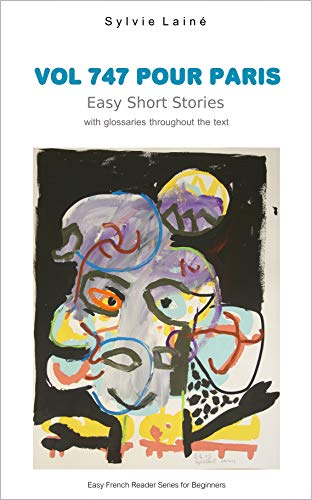 Download Vol 747 pour Paris, Easy Short Stories: with glossaries throughout the text (Easy French Reader Series for Beginners t. 4) (French Edition) B00K601MM4