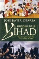 Historia de la Yihad : catorce siglos de sangre en el nombre de Allah